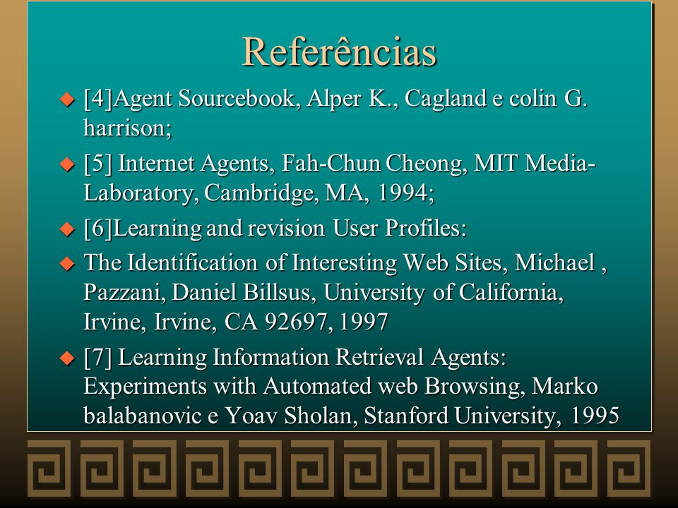 Referências [4]Agent Sourcebook, Alper K., Cagland e colin G. harrison;